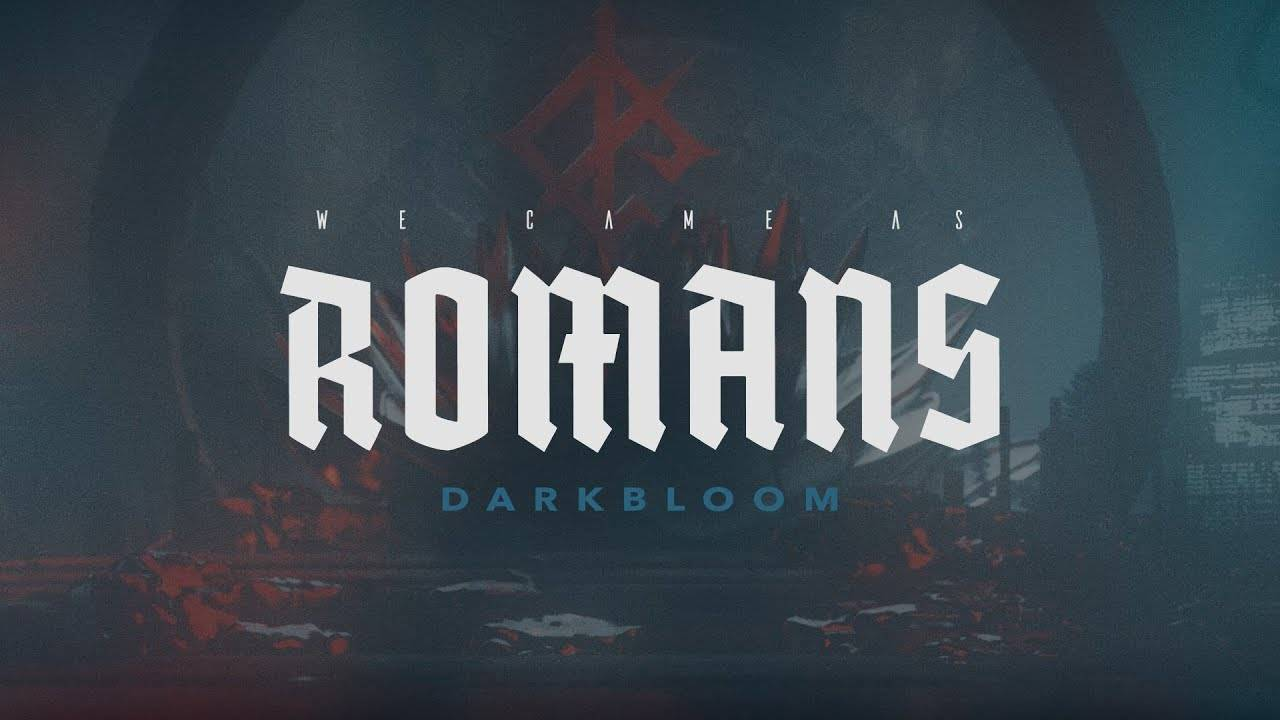 We Came As Romans in Bloom - Darkbloom (actualité)