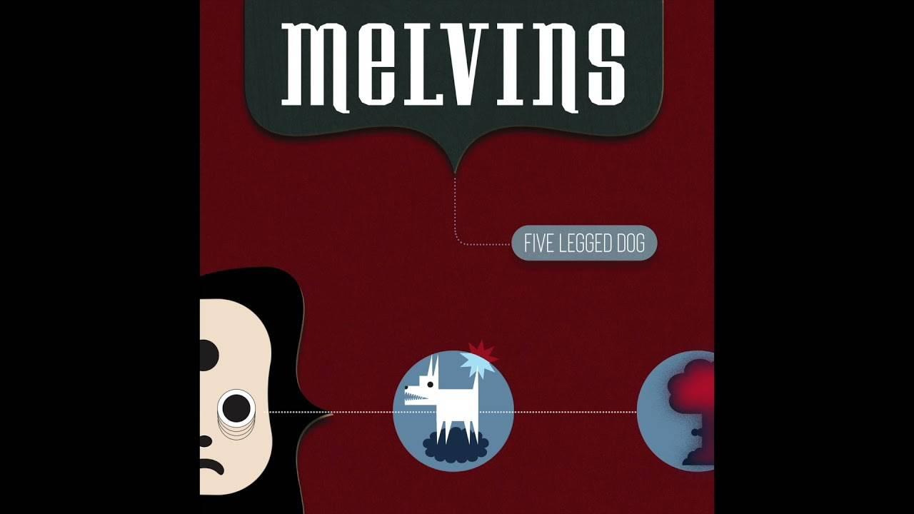 The Melvins  croisent un drôle de toutou - Five Legged Dog (actualité)