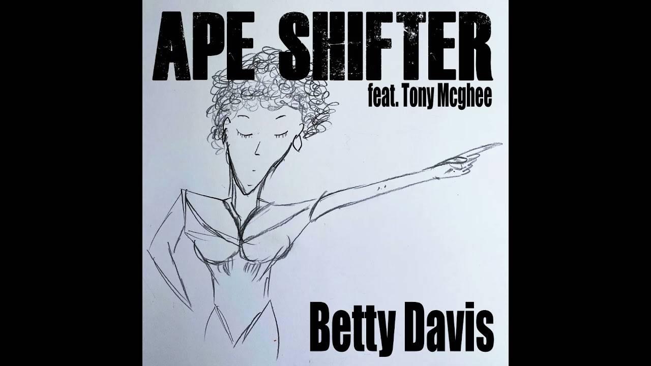 Ape Shifter a-t-il les yeux de Betty Davis