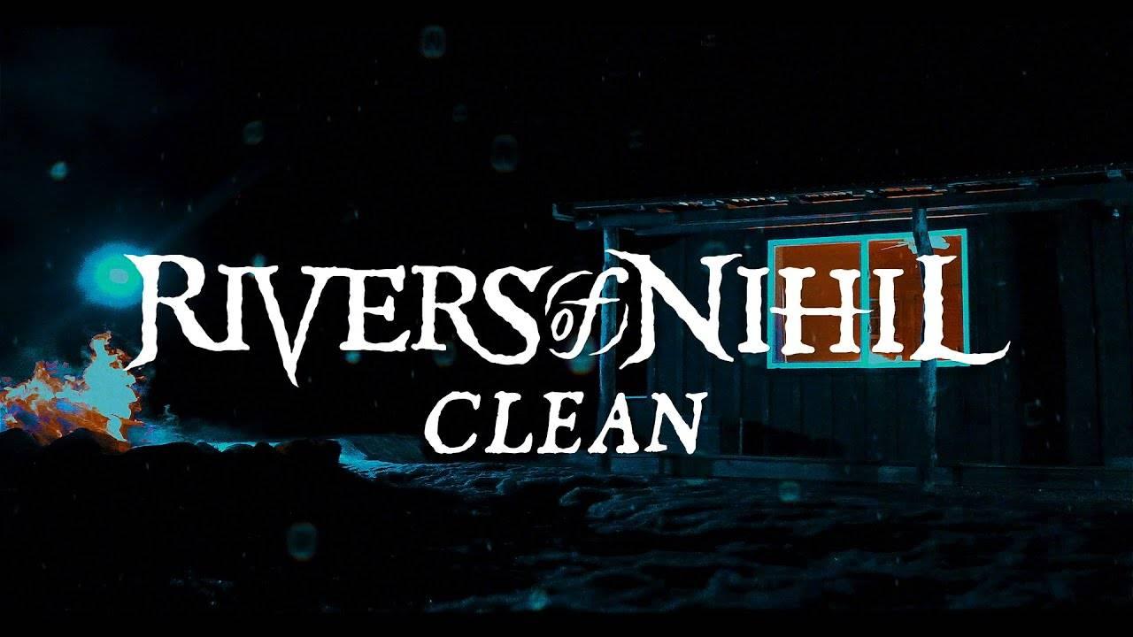 Rivers of Nihil propose un travail bien propre - Clean