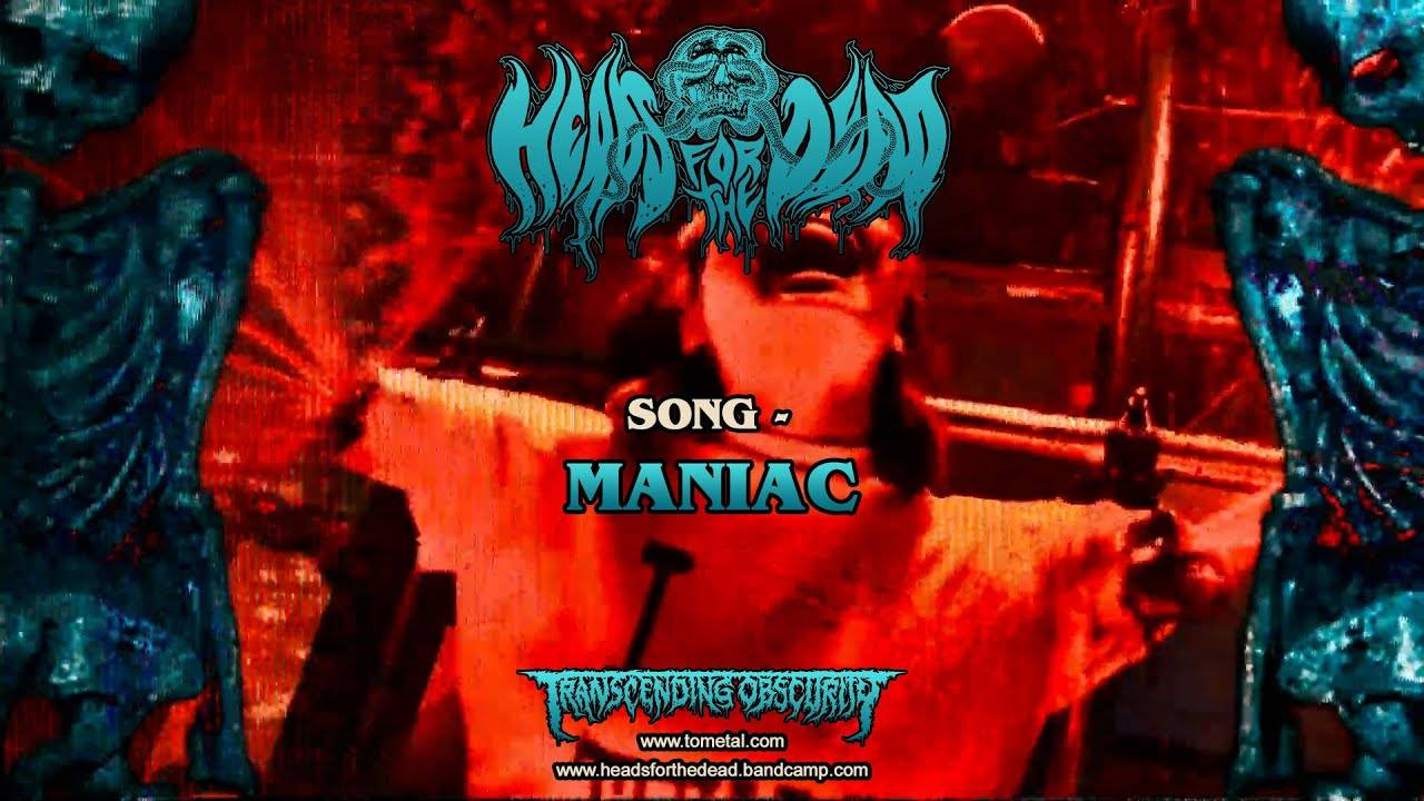 Heads For The Dead is a Maniac, maniaaaac  (actualité)