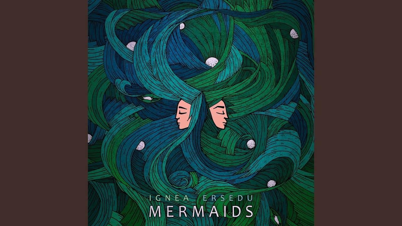 Ignea et Ersedu pêchent la sirène - Mermaids (actualité)