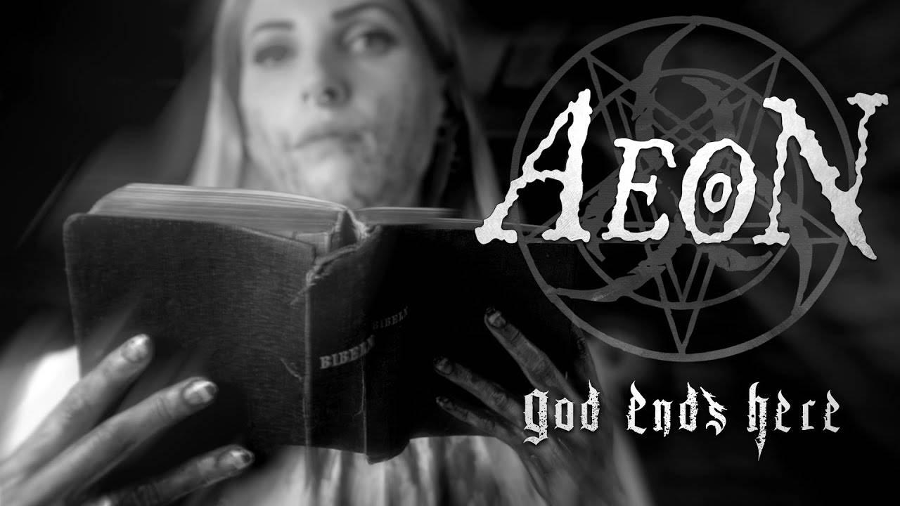 Aeon  c'est la fin nom de Dieu - God Ends Here (actualité)
