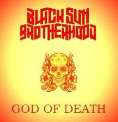 """Black Sun Brotherhood  a choisi son dieu -""""God of death"""""""