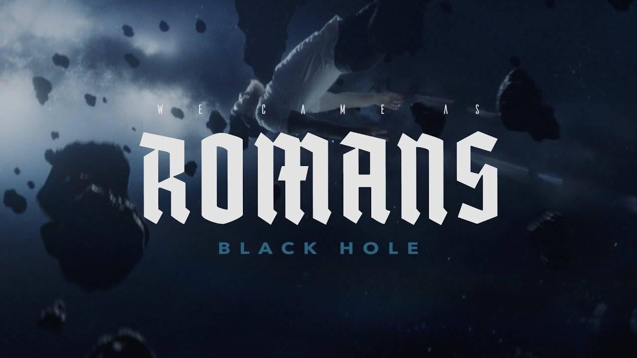 We Came As Romans pris dans un trou noir - Black Hole (actualité)