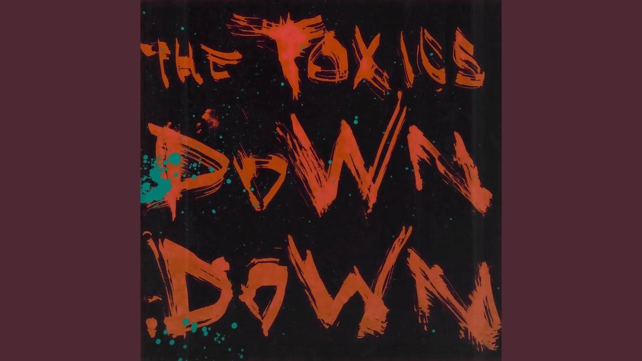 The Toxics au fond du trou -  Down Down