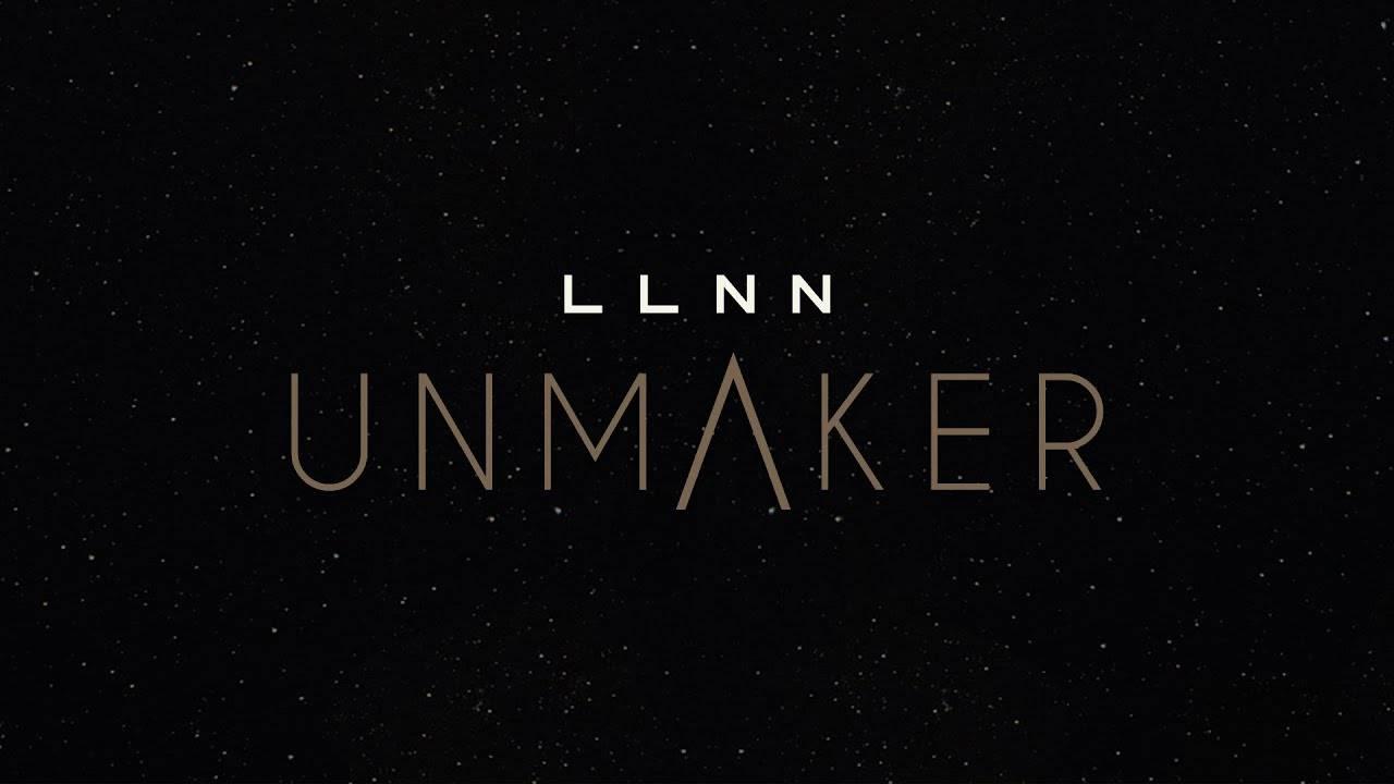 LLNN lance le unmaking off de son album - Unmaker