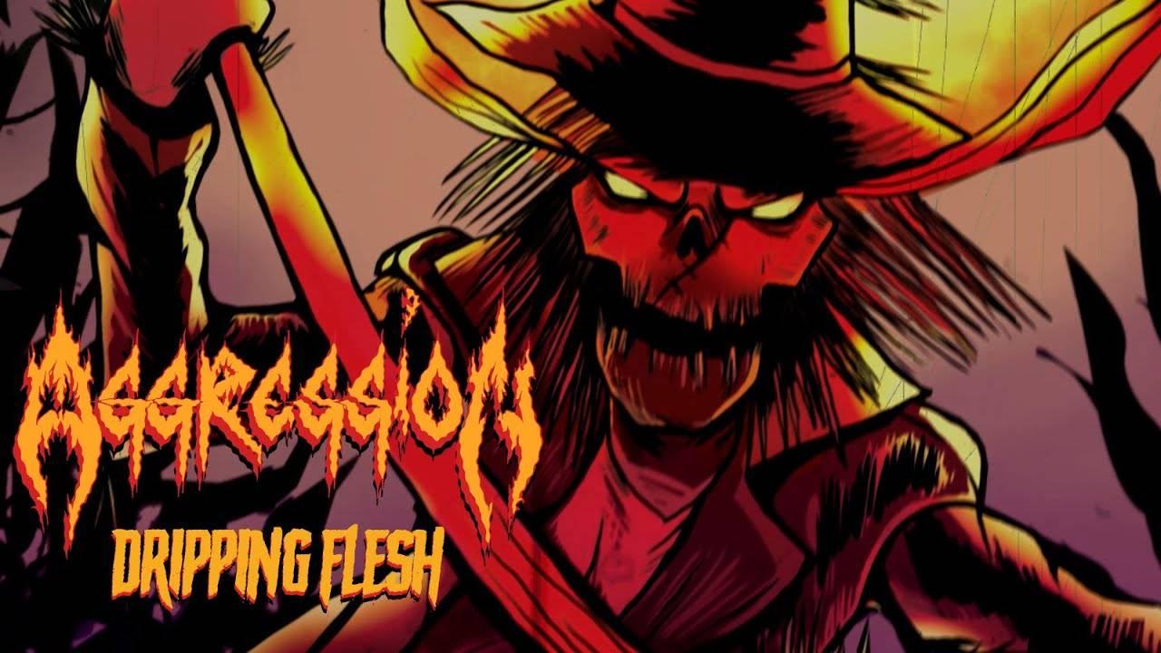 Aggression (Ca) flesh for fantasy - Dripping Flesh
