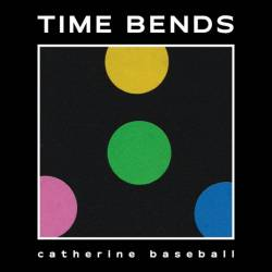 Catherine Baseball et les temps tordus - Time Bends