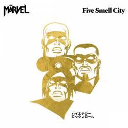 Märvel sent 5 fois mieux - Five Smell City
