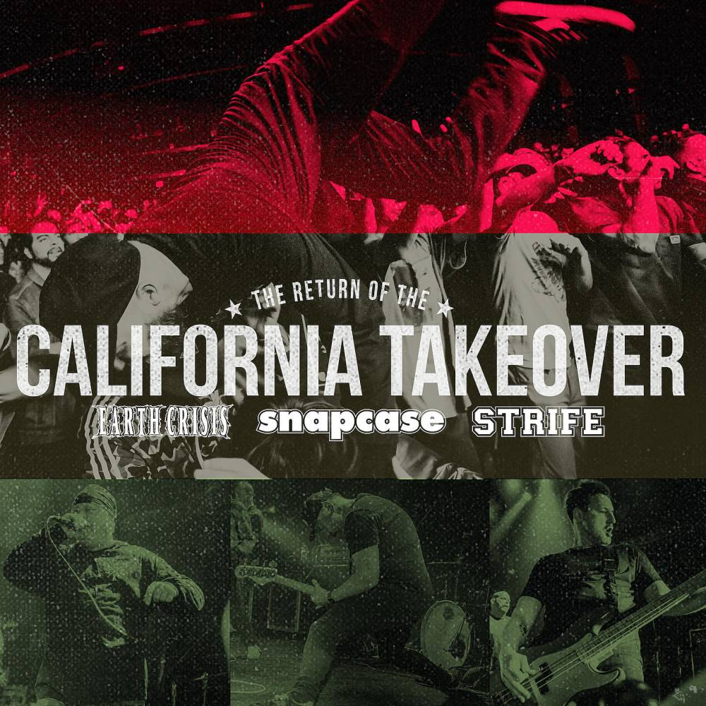 Earth Crisis, Snapcase et Strife retournent en Californie -The Return Of The California Takeover